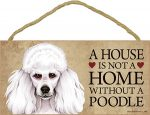 Poodle Wood Dog Sign Wall Plaque Photo Display 5 x 10 - House Is Not A Home + Bonus Coaster