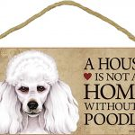 Poodle Wood Dog Sign Wall Plaque Photo Display 5 x 10 – House Is Not A Home + Bonus Coaster 1