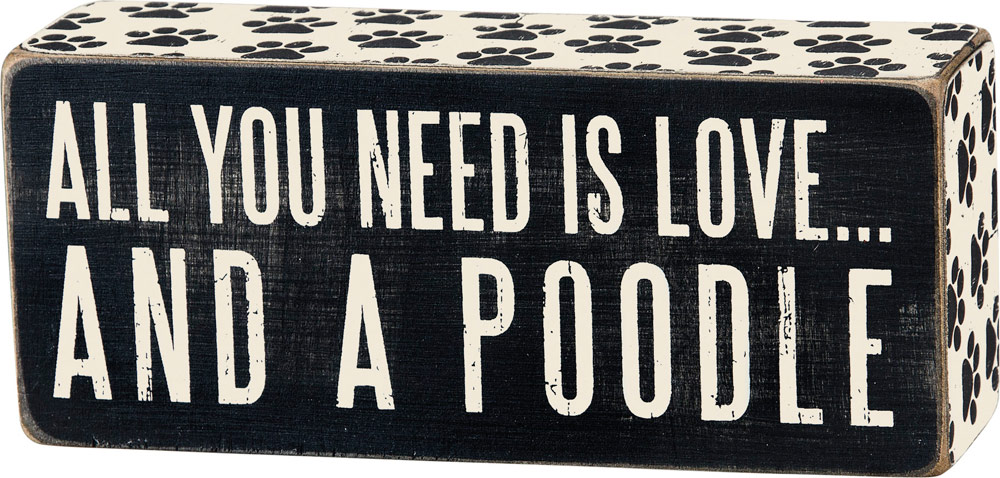 All You Need is Love and a Poodle Wooden Box Sign