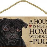 Pug Indoor Dog Breed Sign Plaque – A House Is Not A Home Black + Bonus Coaster 1