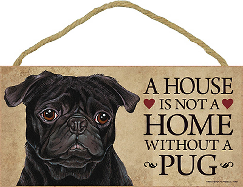 Pug Indoor Dog Breed Sign Plaque - A House Is Not A Home Black + Bonus Coaster
