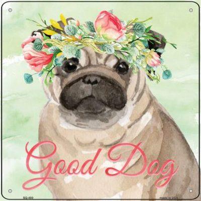"Pug ""Good Dog"" Metal Sign Fawn"