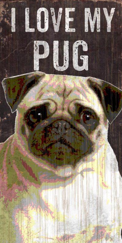 Pug Sign - I Love My 5x10