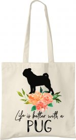 Pug Life is Better Tote