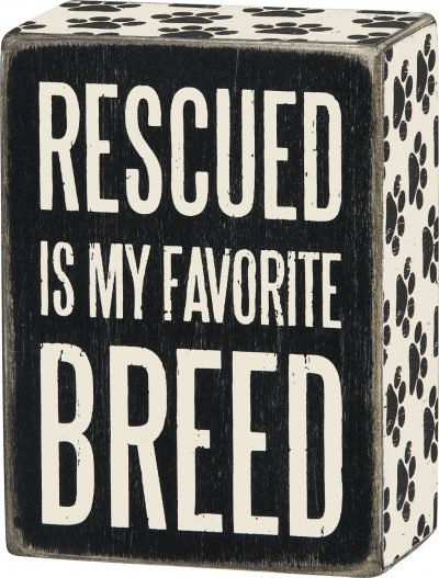 Rescued is my Favorite Breed Sign