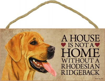 rhodesian-ridgeback-house-is-not-a-home-sign