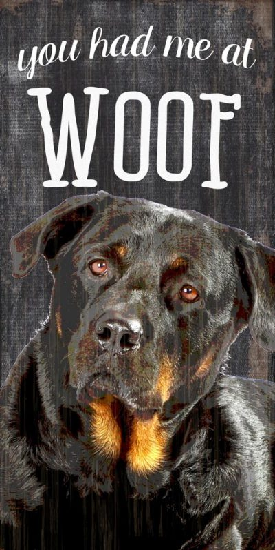 Rottweiler Sign – You Had me at WOOF 5×10 1