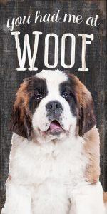 Saint Bernard Sign - You Had me at WOOF 5x10