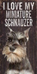 Schnauzer Sign - I Love My 5x10