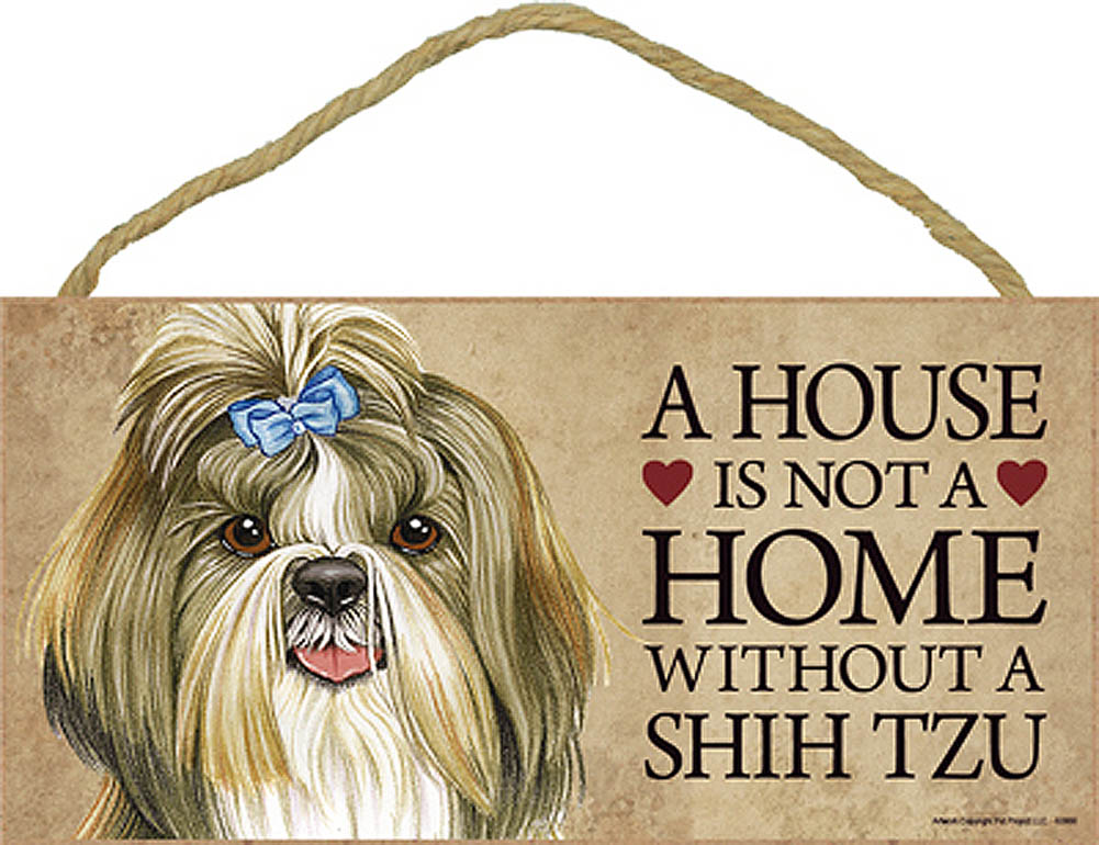 Shih Tzu Indoor Dog Breed Sign Plaque - A House Is Not A Home + Bonus Coaster