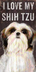 Shih Tzu Sign - I Love My 5x10