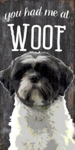 Shih Tzu Sign - You Had me at WOOF 5x10