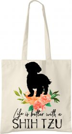 Shih Tzu Life is Better Tote