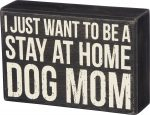 Stay Home Dog Mom Sign