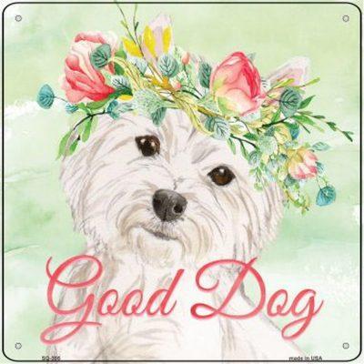 """Westie """"Good Dog"""" Metal Sign"""