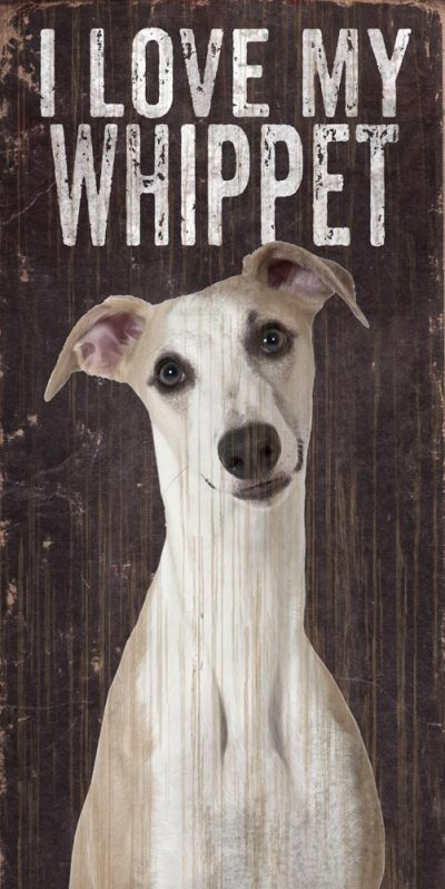 Whippet Sign – I Love My 5×10 1