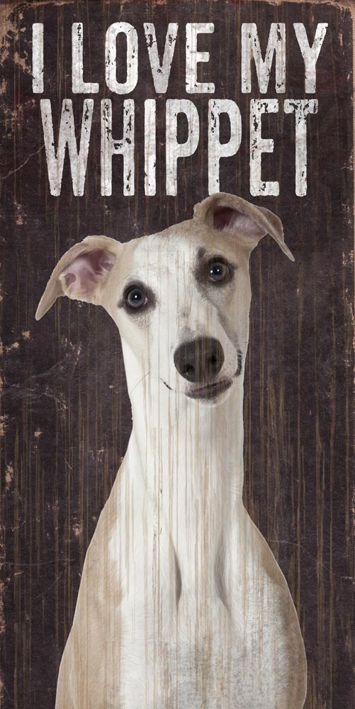 Whippet Sign - I Love My 5x10