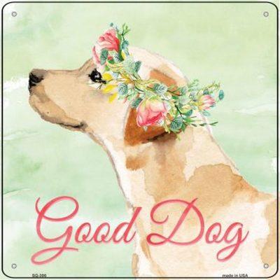 "Yellow Lab ""Good Dog"" Metal Sign"