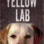 Yellow Labrador Sign – I Love My 5×10 1