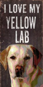 Yellow Labrador Sign - I Love My 5x10