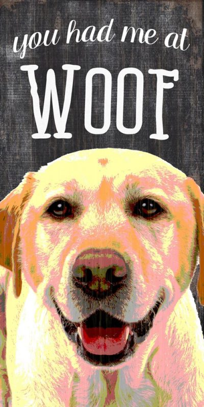 Yellow Labrador Sign – You Had me at WOOF 5×10 1