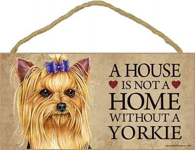 Yorkie Indoor Dog Breed Sign Plaque - A House Is Not A Home + Bonus Coaster