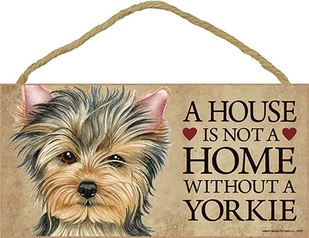 yorkie-puppy-house-is-not-a-home-sign
