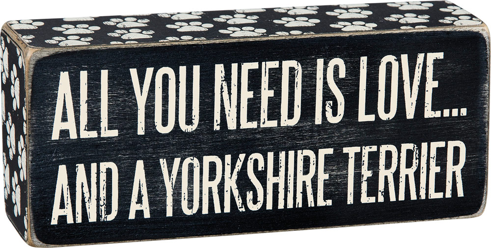 All You Need is Love and a Yorkie Wooden Box Sign