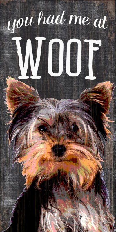 Yorkie Sign – You Had me at WOOF 5×10 1
